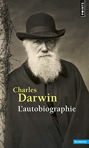 Autobiographie(l') (Points Sciences): Charles Darwin