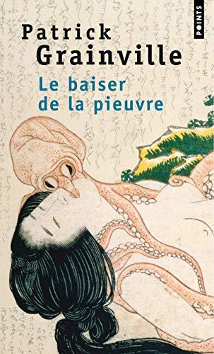 BAISER DE LA PIEUVRE -LE-: GRAINVILLE PATRICK