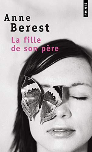 La fille de son père: Anne Berest