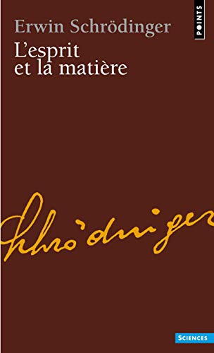 Esprit Et La Mati're. PR'C'd' de L'Elision, Par Michel Bitbol(l') (French Edition) (2757824961) by Schrdinger, Erwin