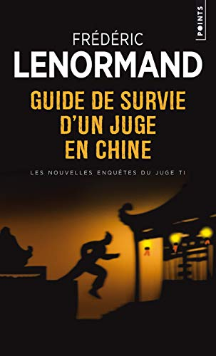 9782757824986: Guide de Survie D'Un Juge En Chine. Les Nouvelles Enqutes Du Juge Ti (English and French Edition)