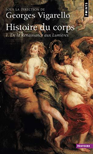 9782757825488: Histoire du corps. de la renaissance aux lumieres (Points histoire)