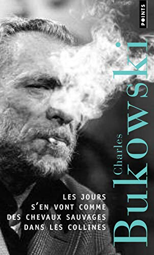 JOURS S EN VONT COMME LES CHEVAUX SAUVAG: BUKOWSKI CHARLES