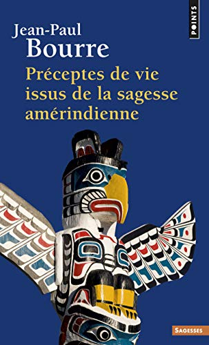 9782757825747: PR'Ceptes de Vie Issus de La Sagesse Am'rindienne (English and French Edition)