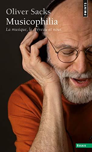 9782757826263: Musicophilia : La musique, le cerveau et  nous (Points Essais)