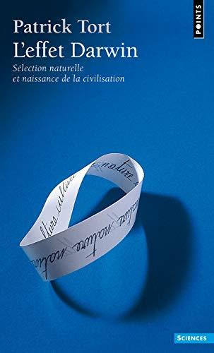 Effet Darwin. S'Lection Naturelle Et Naissance de La Civilisation(l') (English and French Edition) (2757826344) by Patrick Tort