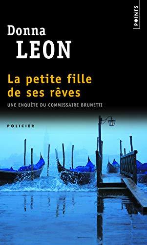 9782757826492: Petite Fille de Ses Rves. Une Enqute Du Commissaire Brunetti(la) (English and French Edition)