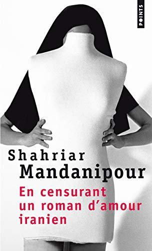 9782757826546: En Censurant Un Roman D'Amour Iranien (English and French Edition)