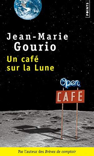 9782757826867: Un Caf' Sur La Lune (French Edition)