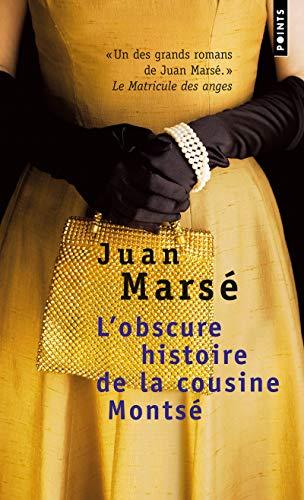 OBSCURE HISTOIRE DE LA COUSINE MONTSE -L: MARSE JUAN
