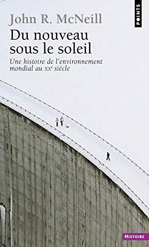 9782757828526: Du Nouveau Sous Le Soleil. Une Histoire de L'Environnement Mondial Au Xxe Si'cle (French Edition)