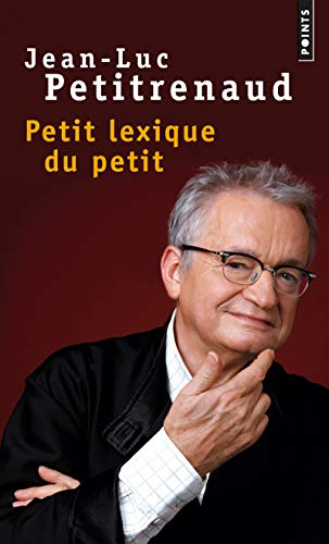 9782757829905: Petit Lexique Du Petit (English and French Edition)