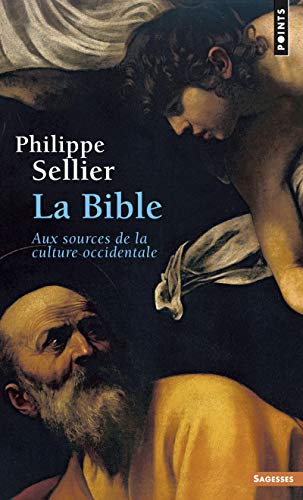 9782757831755: Bible. Aux Sources de La Culture Occidentale(la) (Points Sagesses)