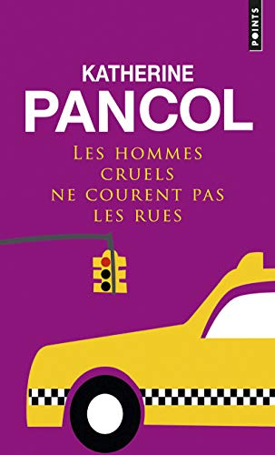 HOMMES CRUELS NE COURENT PAS LES RUES -L: PANCOL KATHERINE