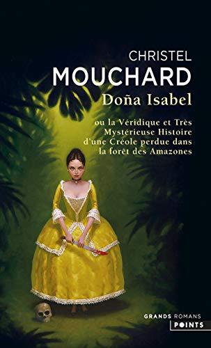 9782757834749: Doña Isabel : Ou la véridique et trés mystérieuse histoire d'une créole perdue dans la forêt des Amazones