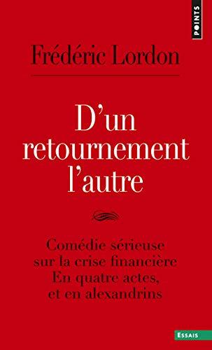 9782757835616: D'un retournement l'autre : Comédie sérieuse sur la crise financière en quatre actes et en Alexandrins