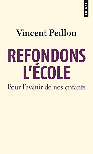 9782757836125: Refondons L''Cole. Pour L'Avenir de Nos Enfants (French Edition)