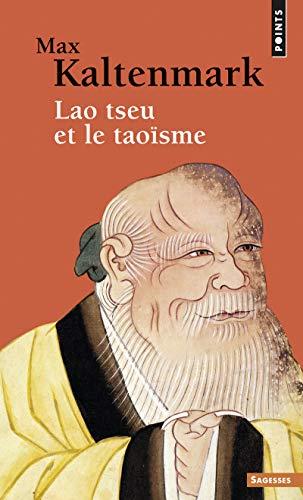 Lao tseu et le taoïsme: Max Kaltenmark