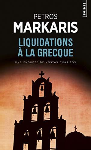 LIQUIDATIONS A LA GRECQUE: MARKARIS PETROS
