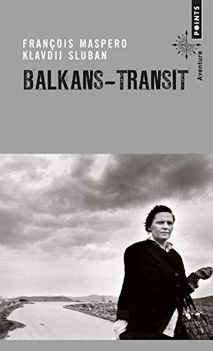 BALKANS TRANSIT: MASPERO FRANCOIS