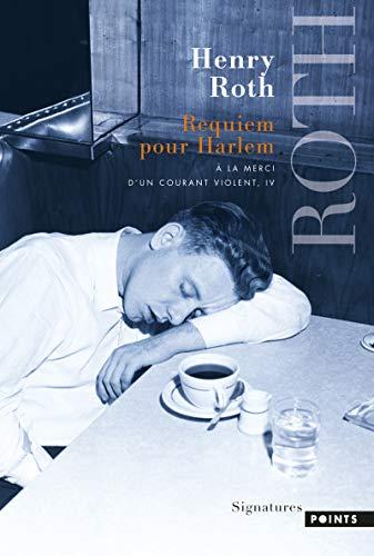 9782757837405: A la merci d'un courant violent- tome 4 Requiem pour Harlem