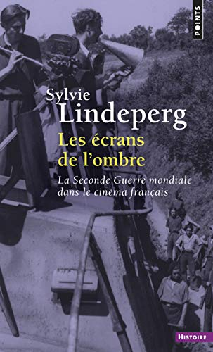 9782757837467: Les �crans de l'ombre : La Seconde Guerre mondiale dans le cin�ma fran�ais, 1944-1969