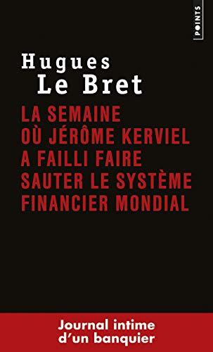 9782757837993: La semaine où Jérôme Kerviel a failli faire sauter le système financier mondial : Journal intime d'un banquier