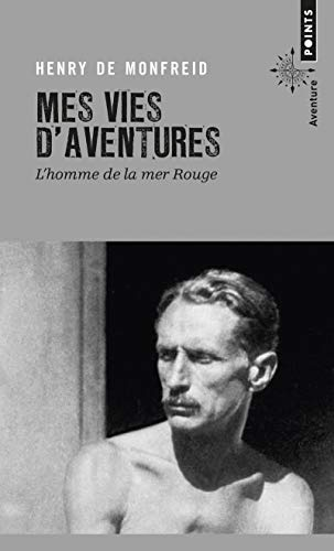 9782757838419: Mes Vies D'Aventures. L'Homme de La Mer Rouge (English and French Edition)