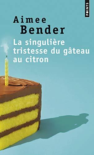 La singulière tristesse du gâteau au citron: Aimée Bender