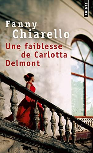 9782757838631: Une Faiblesse de Carlotta Delmont