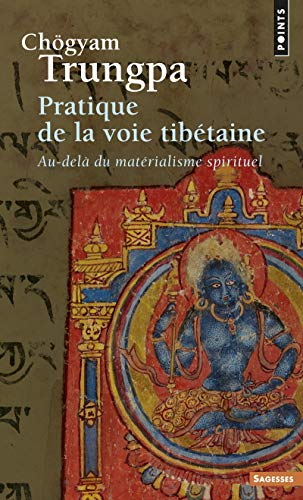 9782757839874: Pratique de La Voie Tib'taine. Au-del Du Mat'rialisme Spirituel (English and French Edition)