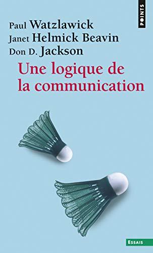 Une logique de la communication: Paul Watzlawick; Janet