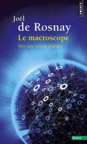 Le Macroscope . Vers une vision globale: Joel de Rosnay