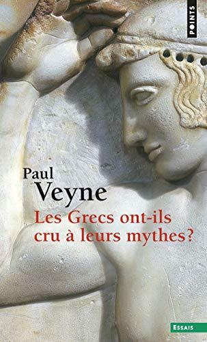 9782757841143: Grecs Ont-Ils Cru Leurs Mythes ? . Essai Sur L'Imagination Constituante(les) (Points Essais)