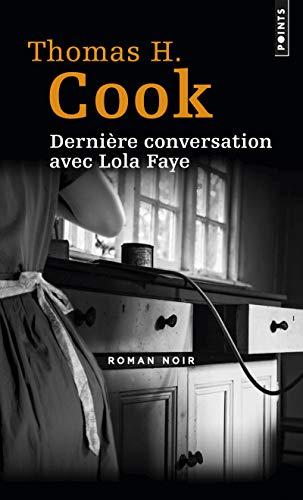 DERNIERE CONVERSATION AVEC LOLA FAYE: COOK THOMAS H