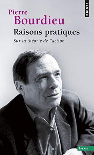 Raisons pratiques (réédition). Sur la théorie de: Pierre Bourdieu