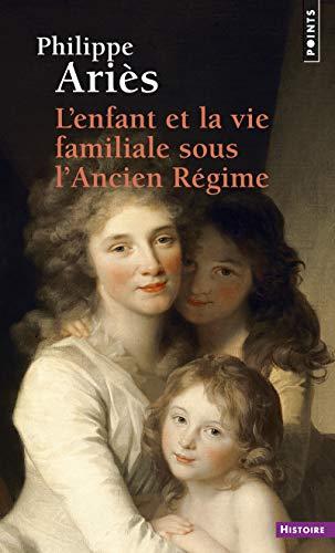 9782757841723: L'enfant et la vie familiale sous l'ancien regime (Points histoire)