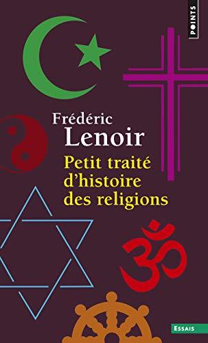 9782757841761: Petit traité d'histoire des religions