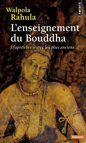 9782757841822: L'enseignement du Bouddha : D'après les textes les plus anciens. Etude suivie d'un choix de textes (French Edition)