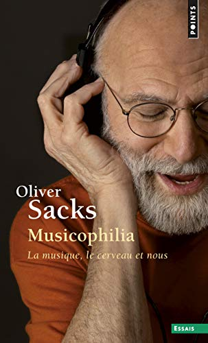 9782757841907: Musicophilia : La musique, le cerveau et nous (Points Essais)