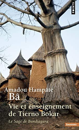 VIE ET ENSEIGNEMENT DU TIERNO BOKAR NED: BA AMADOU HAMPATE
