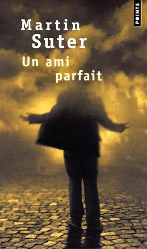 AMI PARFAIT -UN-: SUTER MARTIN