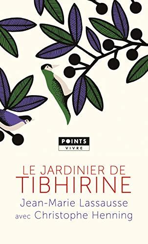 Le jardinier de Tibhirine (Points Vivre): Jean-Marie Lassausse; Christophe