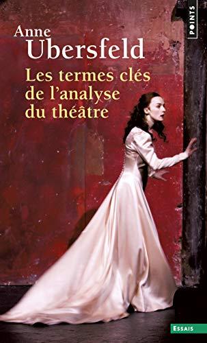 9782757844304: Les termes clés de l'analyse du théâtre