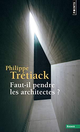 FAUT IL PENDRE LES ARCHITECTES REED: TRETIACK PHILIPPE