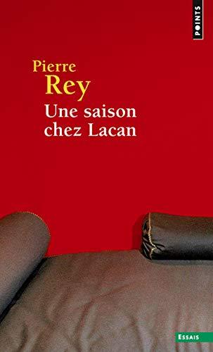 SAISON CHEZ LACAN -UNE- REED: REY PIERRE