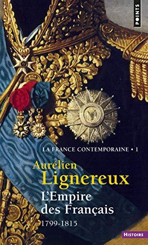 9782757844557: La France contemporaine : Tome 1, L'Empire des Français, 1799-1815 (Points histoire)