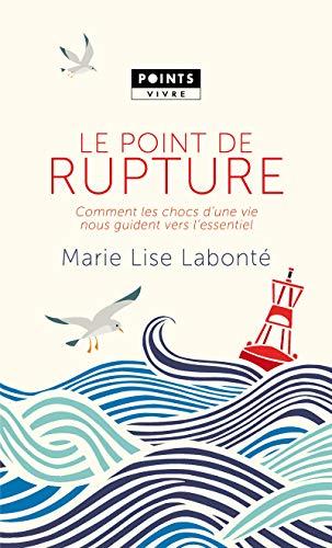 LE POINT DE RUPTURE COMMENT LES CHOCS: LABONTE, MARIE LISE