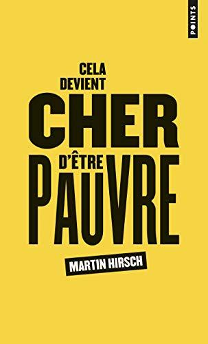 CELA DEVIENT CHER D ETRE PAUVRE: HIRSCH MARTIN