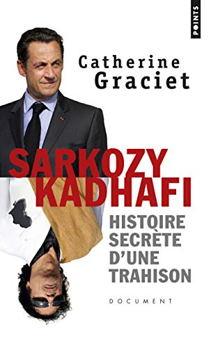9782757845257: Sarkozy-Kadhafi. Histoire Secr'te D'Une Trahison (English and French Edition)
